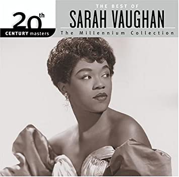 The Best Of The Millennium Collection by Sarah Vaughan