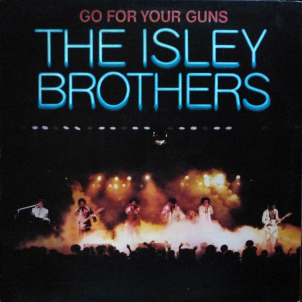 Go For Your Guns by The Isley Brothers