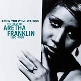 Knew You Were Waiting The Best of 1980-1998 by Aretha Franklin