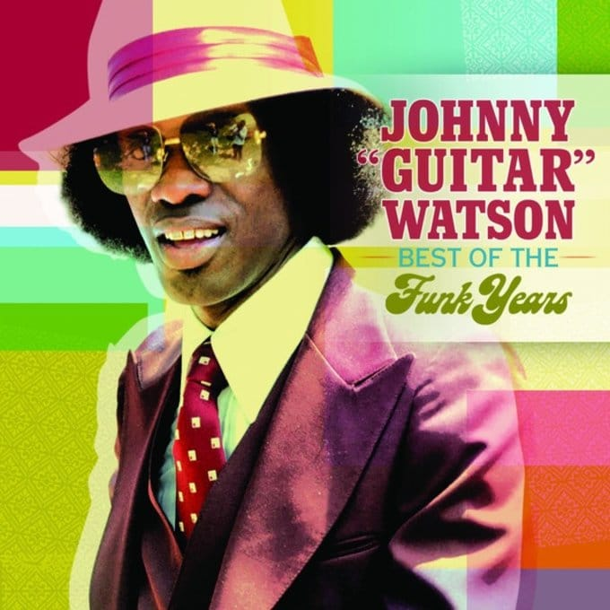 "Best Of The Funk Years by Johnny ""Guitar"" Watson"